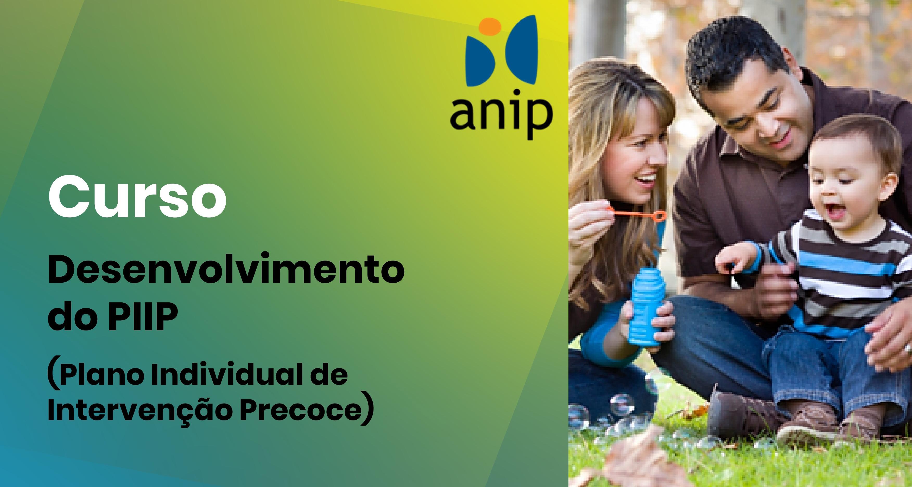 Desenvolvimento do PIIP (Plano Individual de Intervenção Precoce)