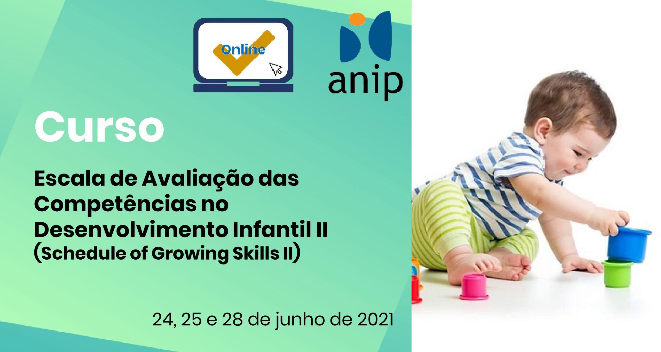 Escala de Avaliação Schedule of Growing Skills II (online)